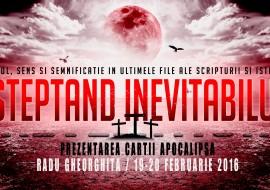 Asteptand inevitabilul! Prezentarea cartii Apocalipsa 19-20 Februarie, 2016